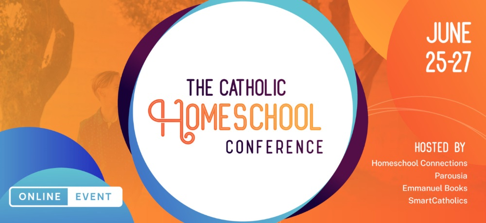 Coming Soon: The Catholic Homeschool Conference